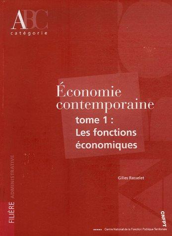 Economie contemporaine : Tome 1, Les fonctions économiques