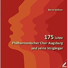 175 Jahre Philharmonischer Chor Augsburg und seine Vorgänger
