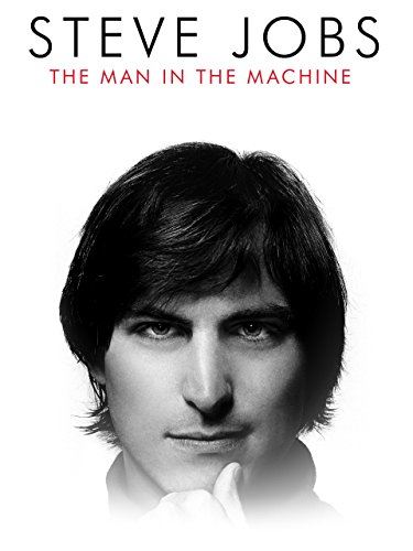 Steve Jobs: The Man in the Machine Cover