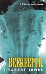 Beekeeper (A St. Cyr & Kohler mystery) by J. Robert Janes (2001-02-15)