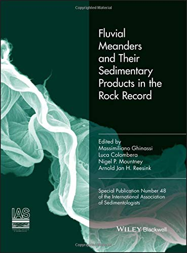 Fluvial Meanders and Their Sedimentary Products in the Rock Record (IAS SP 48) (International Association of Sedimentologists, Band 48) Cut-off-rock