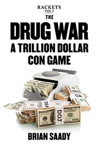 the-drug-war-a-trillion-dollar-con-game-rackets-book-1-english-edition