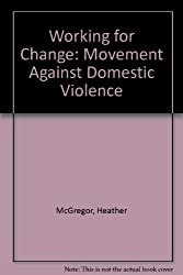 Working for Change: Movement Against Domestic Violence
