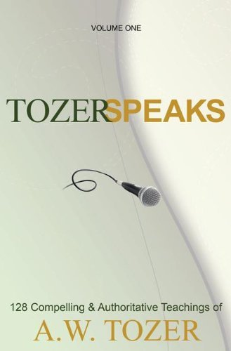 Tozer Speaks: Two-Volume Set: 128 Compelling & Authoritative Teachings of A.W. Tozer by A. W. Tozer (2010-04-14)
