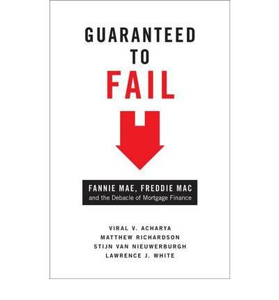 guaranteed-to-fail-fannie-mae-freddie-mac-and-the-debacle-of-mortgage-finance-author-viral-v-acharya