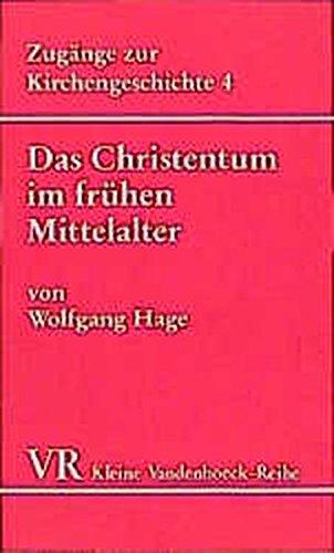 Das Christentum im frühen Mittelalter (467-1054) (Kleine Vandenhoeck-Reihe, Band 1567)