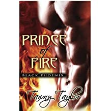 Prince of Fire (Black Phoenix) by Tawny Taylor (2009-12-01)