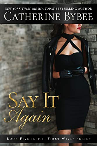 Say It Again (First Wives Book 5) (English Edition)