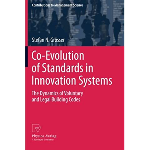 Co-Evolution of Standards in Innovation Systems: The Dynamics of Voluntary and Legal Building Codes (Contributions to Management