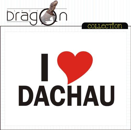 T-Shirt mit Städtenamen - i Love Dachau - Herren - unisex Weiß