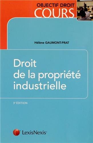 Droit de la propriété industrielle par Hélène Gaumont-Prat