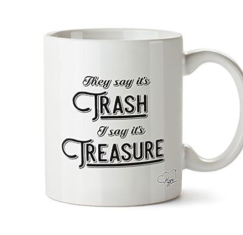 hippowarehouse Sie sagen, dass es Trash, I Say it 's Treasure 283,5Tasse, keramik, weiß, One Size (Treasures Keramik-becher)