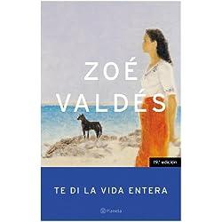 Te di la vida entera (Autores Españoles E Iberoamer.) Finalista Premio Planeta 1996