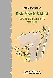 Der Berg bellt: Eine Feriengeschichte mit Hund