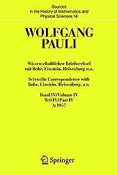 Wissenschaftlicher Briefwechsel mit Bohr, Einstein, Heisenberg u.a. / Scientific Correspondence with Bohr, Einstein, Heisenberg a.o.: Band/Volume IV ... History of Mathematics and Physical Sciences)