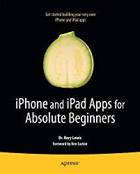 iPhone and iPad Apps for Absolute Beginners (Books for Professionals by Professionals)