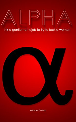 alpha-it-is-a-gentlemans-job-to-try-to-fuck-a-woman-german-edition