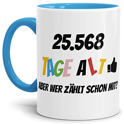 Geburtstags-Tasse '25568 Tage alt - aber wer zählt schon mit' Geburtstagsgeschenk zum 70....