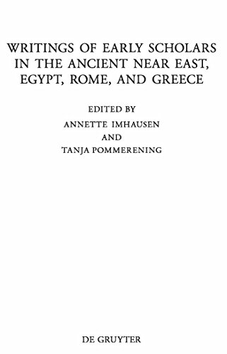 Writings of Early Scholars in the Ancient Near East, Egypt, Rome, and Greece: Translating Ancient Scientific Texts (Beiträge zur Altertumskunde Book 286) (English Edition)
