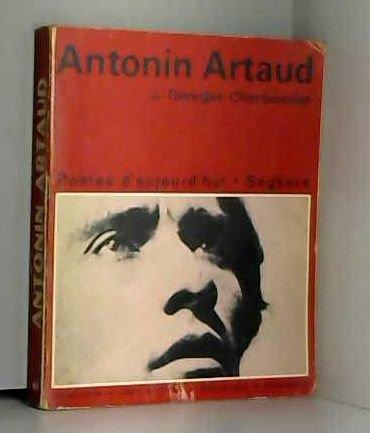 Antonin Artaud. que Un essai de Georges Charbonnier, des illustrations, une chronologie bibliographique. 1970. Broch. 220 pages. (Posie, Poetry, Littrature, Biographie)