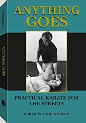 Anything Goes: Practical Karate For The Streets by Loren W. Christensen (1990-07-01)