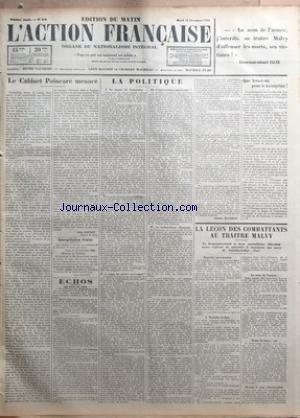 ACTION FRANCAISE (L') [No 316] du 13/11/1923 - LE CABINET POINCARE MENACE PAR LEON DAUDET - INTERPELLATION REMISE PR LEON DAUDET - ECHOS - LES FAITS DU JOUR - LA POLITIQUE - LE REGRET DE L'ARMISTICE - LE SANG - LES NERFS OU L'ESPRIT - L'INTERVENTION AMERICAINE - LE NATIONALISME ALLEMAND PAR CHARLES MAURRAS - QUE FERA-T-ON POUR LE KRONPRINZ PAR J. B. - LA LECON DES COMBATTANTS AU TRAITE MALVY