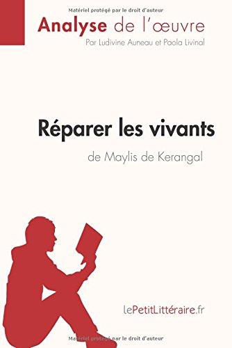 Réparer les vivants de Maylis de Kerangal (Anlayse de l'oeuvre): Résumé complet et analyse détaillée de l'oeuvre