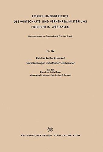 Preisvergleich Produktbild Untersuchungen industrieller Gasbrenner (Forschungsberichte des Wirtschafts- und Verkehrsministeriums Nordrhein-Westfalen) (German Edition)