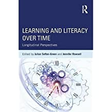 [(Learning and Literacy over Time: Longitudinal Perspectives)] [Author: Julian Sefton-Green] published on (October, 2014)