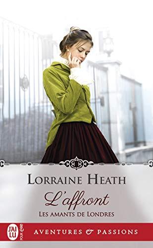 Les amants de Londres (Tome 1) - L'affront par Lorraine Heath