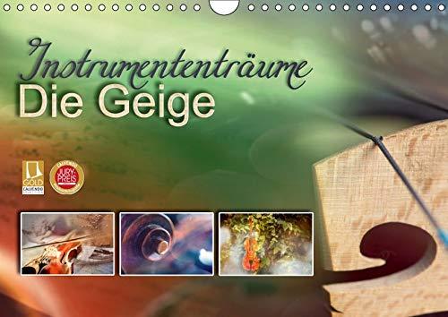 Instrumententräume - Die Geige (Wandkalender 2019 DIN A4 quer): Aufgenommen in die Gold-Edition und...