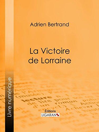 Livres électroniques gratuits à télécharger pour allumer La Victoire de Lorraine B01AK0LAK8 PDF