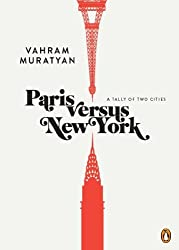 Paris versus New York: A Tally of Two Cities by Vahram Muratyan (2012-01-31)
