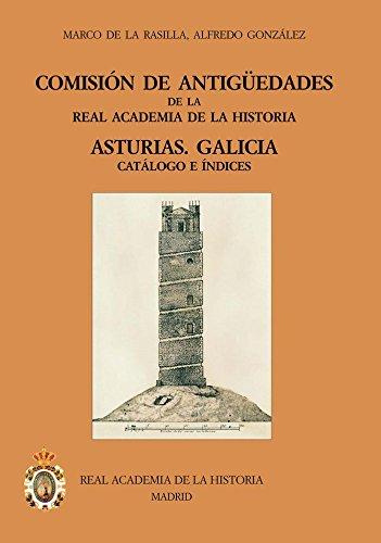 Comisión De Antiguedades De La Rah Asturias Galicia (Catálogos. IV. Documentación.) por Autores varios