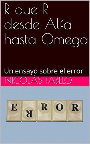 R que R desde Alfa hasta Omega: Un ensayo sobre el error