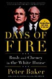 [( Days of Fire: Bush and Cheney in the White House By Baker, Peter ( Author ) Paperback Jun - 2014)] Paperback
