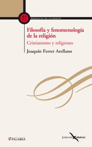 Filosofía y fenomenología de la religión (Albatros nº 20)