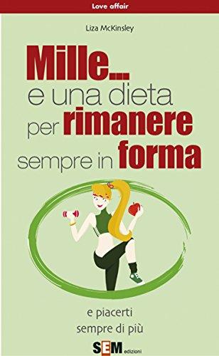 mille... e una dieta per rimanere sempre in forma (love affair vol. 5)