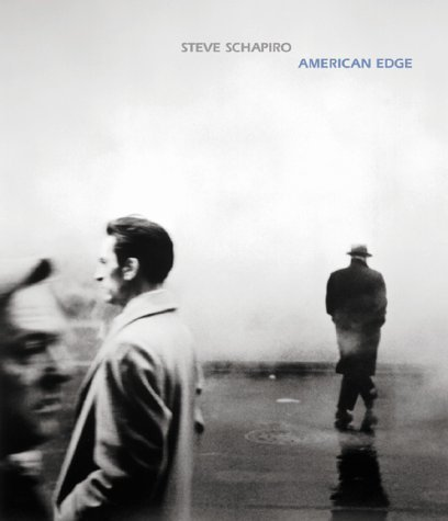 Steve Schapiro: American Edge by Schapiro, Steve Published by Arena Editions 1st (first) edition (2000) Hardcover