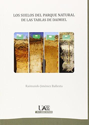 Descargar Libro Los suelos del Parque Natural de las Tablas de Daimiel (Fuera de colección) de Raimundo Jiménez Ballesta