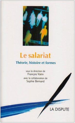 Le salariat : théorie, histoire et formes
