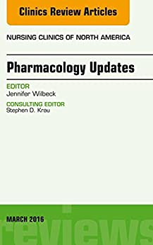 Pharmacology Updates, An Issue Of Nursing Clinics Of North America, E-book (the Clinics: Nursing) por Jennifer Wilbeck epub