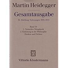 Gesamtausgabe. 4 Abteilungen: Heidegger Gesamtausgabe Bd. 50: 1. Nietzsches Metaphysik (für Wintersemester 1941/42 angekündigt, aber nicht ... Denken und Dichten (Wintersemester 1944/45)