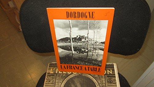 Dordogne. la France à table. n° 166 décembre 1972.