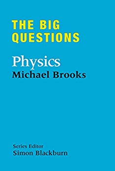 The Big Questions: Physics by [Brooks, Michael]