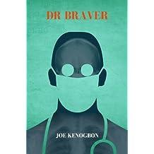 Dr Braver