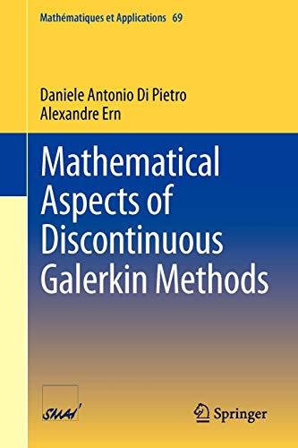 Mathematical Aspects of Discontinuous Galerkin Methods (Mathématiques et Applications, Band 69)