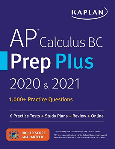 AP Calculus BC Prep Plus 2020 & 2021: 6 Practice Tests + Study Plans + Review + Online (Kaplan Test Prep)