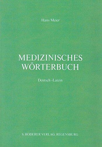 Medizinisches Wörterbuch Deutsch-Latein