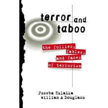 Terror and Taboo: The Follies, Fables, and Faces of Terrorism 1st edition by Zulaika, Joseba, Douglass, William (1996) Paperback